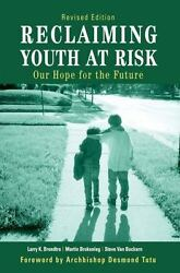 Reclaiming Youth at Risk: Our Hope for the Future  Larry K. Brendtro