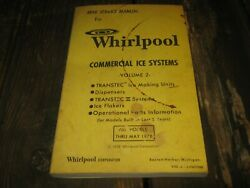 Whirlpool Ice Commercial Systems Mini Service Manual book Thru May 1978