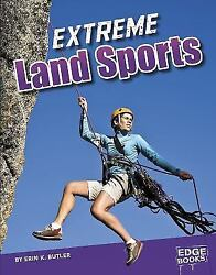 Extreme Land Sports (Sports to the Extreme) Butler Erin K. Library Binding Use