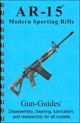 Book AR Guide &15 Gun-Guides Disassembly Reasssembly Takedown THE #1 BEST SELLER