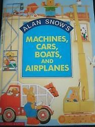Alan Snow s Machines Cars Boats and Airplanes $3.99