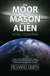The Moor  The Mason And The Alien  A Call To Action  The Vaulted Jour