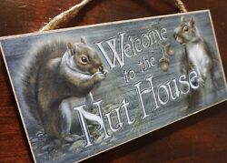 Squirrel Sign WELCOME TO THE NUT HOUSE Rustic Country Primitive Style Wood Decor $10.95