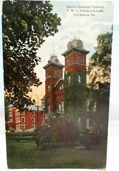 1915 POSTCARD IVY COVERED TOWERSS.W.S. NORMAL SCHOOL CALIFORNIA PA
