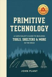 Primitive Technology : A Survivalist's Guide to Building Tools Shelters and...