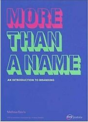 More Than a Name : An Introduction to Branding Paperback by Davis Melissa; ...