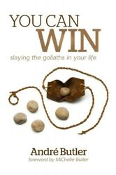 You Can Win : Slaying the Goliaths in Your Life Paperback by Butler Andre ...