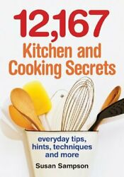 12 167 Kitchen and Cooking Secrets Everyday Tips Hints Techniques $4.89
