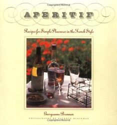 Aperitif Recipes for Simple Pleasures in the French Style $6.08