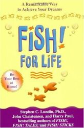 Fish For Life A Remarkable Way to Achieve Your Dreams $4.29