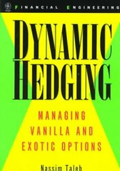 Dynamic Hedging : Managing Vanilla and Exotic Options Hardcover by Taleb Na... $81.44