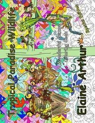 Tropical Paradise Wildlife Special Edition : Adult Coloring Book for Marker L...