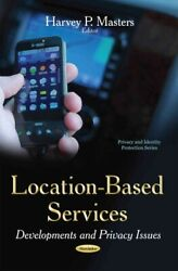Location-Based Services : Developments and Privacy Issues Paperback by Maste... $87.84