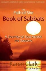 The Path of She Book of Sabbats: A Journey of Soul Across the Seasons Brand ...