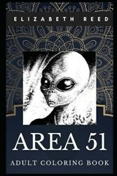 Area 51 Adult Coloring Book: UFO Sightings and Roswell Alien Culture and ET ... $13.74