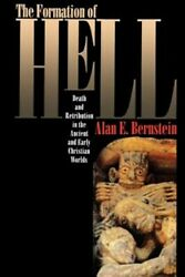 Formation of Hell : Death and Retribution in the Ancient and Early Christian ... $47.53