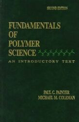 Fundamentals of Polymer Science : An Introductory Text Hardcover by Painter... $143.72