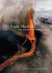 The Earth Machine: The Science of a Dynamic Planet Webster JamesMathez Edmon $7.00