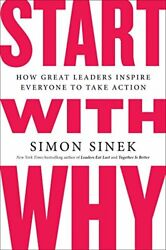Start With Why: How Great Leaders Inspire Everyone t... by Simon Sinek Paperback $8.19