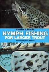 Nymph Fishing for Larger Trout by Brooks Charlese Book The Fast Free Shipping $14.69