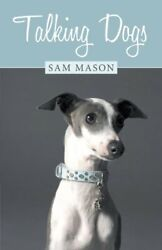 Talking Dogs by Mason Sam Book The Fast Free Shipping $9.19