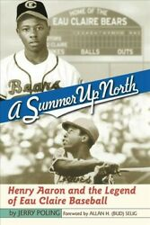Summer Up North : Henry Aaron and the Legend of Eau Claire Baseball Paperbac... $16.98