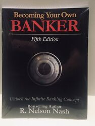 Becoming Your Own Banker; 5th Edition; R. Nelson Nash $23.00