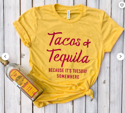 Tacos and Tequila Because It#x27;s Tuesday Somewhere Tequila Shirt for Women $19.99