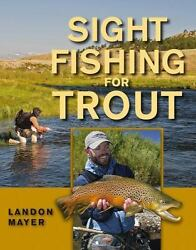 Sight Fishing for Trout Mayer Landon $12.28