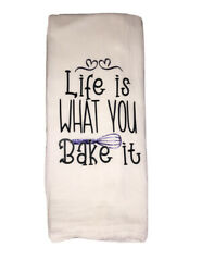 Life Is What You Bake It Decorative Kitchen Tea Towel $8.00