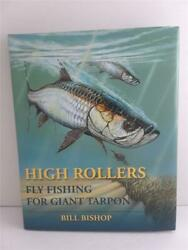 HIGH ROLLERS hardcover book FLY FISHING FOR GIANT TARPON Bill Bishop fish $29.00