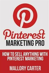 Pinterest Marketing Pro : How to Sell Anything With Pinterest Marketing Pape... $8.73