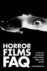 Horror Films FAQ: All That#x27;s Left to Know About Slashers... by John Kenneth Muir $12.69