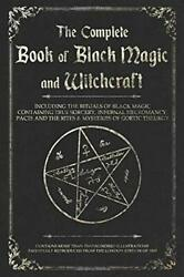 The Complete Book of Black Magic and Witchcraft Including the rituals of Magic $18.50