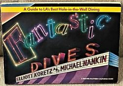 Elliott Koretz FANTASTIC DIVES A GUIDE TO L.A.#x27;S BEST HOLE IN THE WALL DINING $16.41