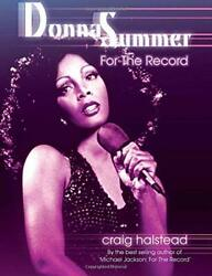 Donna Summer: For The Record 2nd Edition by Halstead Craig Book The Fast Free $7.19
