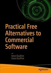 Practical Free Alternatives to Commercial Software Paperback by Oualline St...
