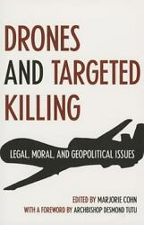 Drones and Targeted Killing: Legal Moral and Geopolitical Issues $1.67