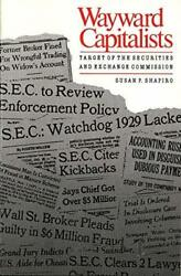 Wayward Capitalists: Target of the Securities and Exchange Commission Yale Stud $6.30