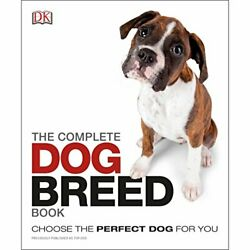 The Complete Dog Breed Book: Choose the Perfect Dog for You by DK Book The Fast $8.19