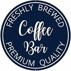 Coffee Bar Sign 12 X Inches Aluminum Large Signs For Wall Kitchen Decor For $24.29
