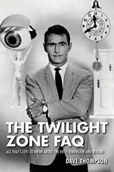 The Twilight Zone FAQ: All That#x27;s Left to Know About the Fif... by Dave Thompson $9.39