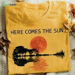 Here Comes The Sun Funny Vintage unisex shirt $14.95