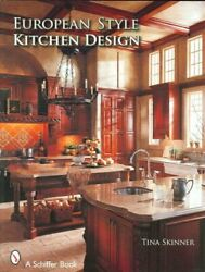 European Style Kitchen Designs Paperback by Skinner Tina Like New Used Fr... $23.27