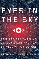Eyes in the Sky: The Secret Rise of Gorgon Stare and ... by Michel Arthur Holla $8.19