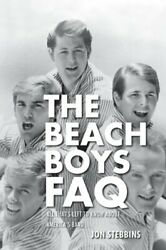 The Beach Boys FAQ: All That#x27;s Left to Know about America#x27;s B... by Jon Stebbins $9.39