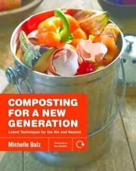 Composting for a New Generation: Latest Techniques for the Bin and Beyond Pape $13.28