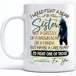 Funny Gift For Sister Mug I Would Fight A Bear For You Funny Coffee Cup Gift Men $14.95