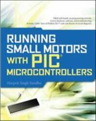 Running Small Motors with PIC Microcontrollers Paperback Sandhu Harprit $11.37