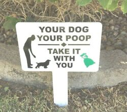Garden Sign Your DOG YOUR POOP Take it With You lawn yard sign no dog poop sign $12.95